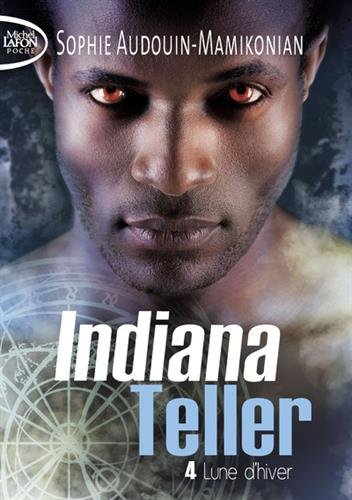 Indiana Teller - tome 4 Lune d'hiver