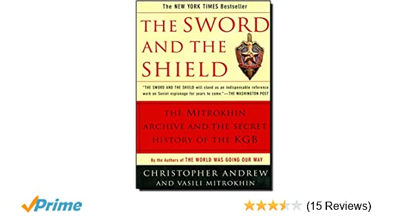 68ad003d0dfe15 The Sword and the Shield  The Mitrokhin Archive and the Secret History of  the KGB  Amazon.de  Christopher Andrew  Fremdsprachige Bücher