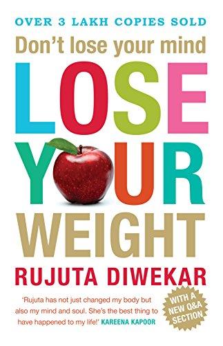 Lose Your Weight Rujuta Diwekar Pdf