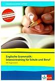 Englisch Grammatik mit Übungsheft und Diagnosetest - Business English Intensivkurs für Schule und Beruf sowie englische Grammatik zum Nachschlagen