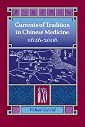 Currents of Tradition in Chinese Medicine 1626-2006 (English Edition)