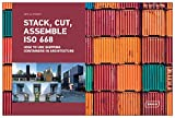 Stack, cut, assemble ISO 668 - How to use shipping containers in architecture