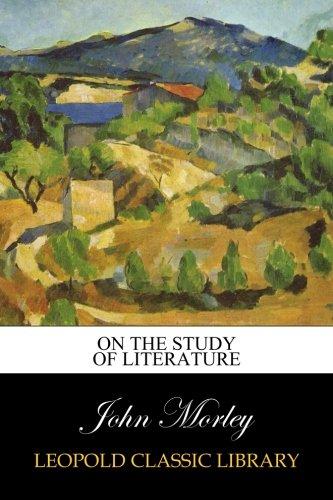 On the Study of Literature por John Morley