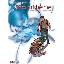 Frontière, Tome 1 : Souviens-toi