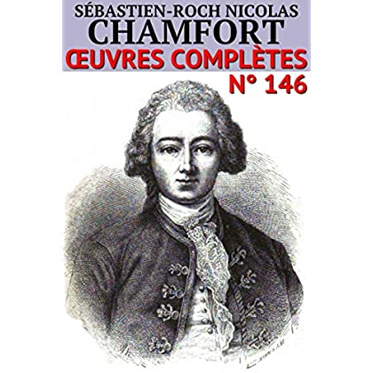 Nicolas Chamfort: Oeuvres complètes
