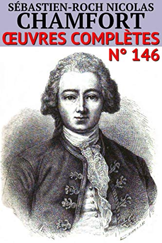 Nicolas Chamfort: Oeuvres complètes (French Edition)