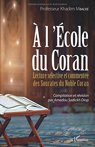 A l'école du Coran: Lecture sélective et commentée des Sourates du Noble Coran