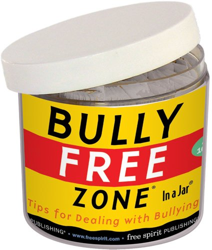 Bully Free Zone in a Jar: Tips for Dealing with Bullying