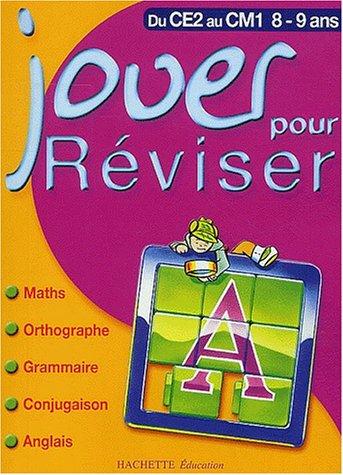 Jouer pour réviser : Mathématiques - Orthographe - Grammaire - Conjugaison - Anglais, du CE2 au CM1 - 8-9 ans