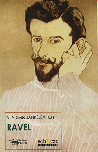 Ravel (Musicalia Scherzo) por Vladimir Jankélévitch