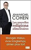 Telecharger Livres Les nouvelles religions alimentaires Manger mieux vivre longtemps et aimer plus fort (PDF,EPUB,MOBI) gratuits en Francaise