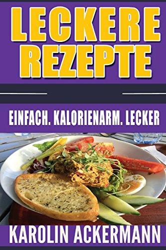 leckere-rezepte-einfach-kalorienarm-lecker-nudelgerichte-reisgerichte-suppen-saucen-dips-aufstriche-