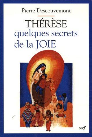 Thérèse : Quelques secrets de la joie