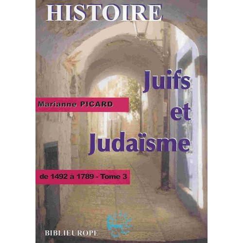 Juifs et judaïsme : Tome 3, De 1492 à 1789