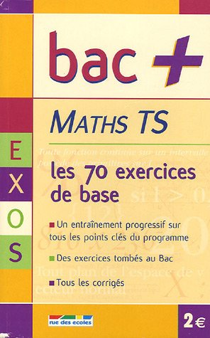 Maths Tle S : Les exercices de base