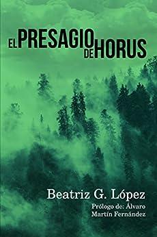 El presagio de Horus de [G. López, Beatriz]