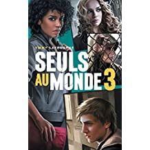 Seuls au monde - Tome 3 : Camp d'Isolement (French Edition)