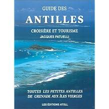 Guide des Antilles, croisières et tourisme . Toutes les petites îles de Grenade aux Îles Vierges