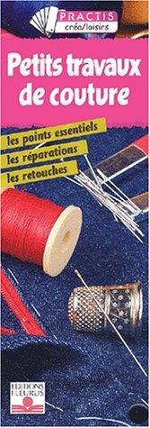 Petits travaux de couture : Les Points essentiels, les réparations, les retouches (coffret)