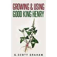 Growing & Using Good King Henry (English Edition)