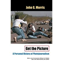 Get the Picture – A Personal History of Photojournalism