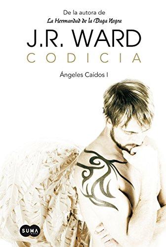 Codicia (Ángeles caídos 1) por J. R. Ward