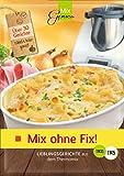 MixGenuss: Mix ohne Fix!: Lieblingsgerichte aus dem Thermomix