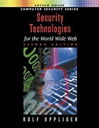 Security Technologies for the World Wide Web, Second Edition (Artech House Computer Security Series)