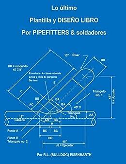 La ltima PLANTILLA Y DISE O LIBRO PARA PIPEFITTERS & soldadores de [Eisenbarth, R.L.