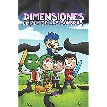 Dimensiones: El rey de las sombras: Una historia basada en la serie Dimensiones de Manucraft.