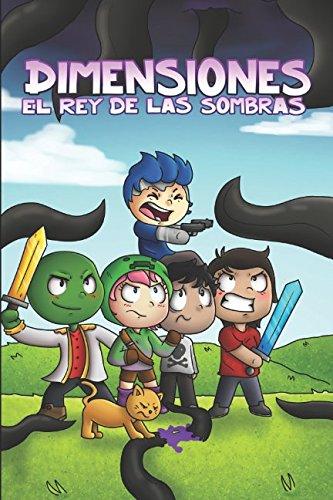 Dimensiones: El rey de las sombras: Una historia basada en la serie Dimensiones de Manucraft. por Manuel González Perea