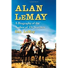 Alan LeMay: A Biography of the Author of The Searchers