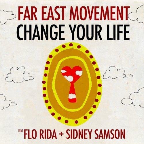 Change Your Life [feat. Sidney Samson & Flo Rida]