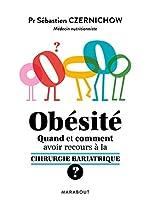 Obésité quand et comment faire appel à la chirurgie de Sébastien Czernichow