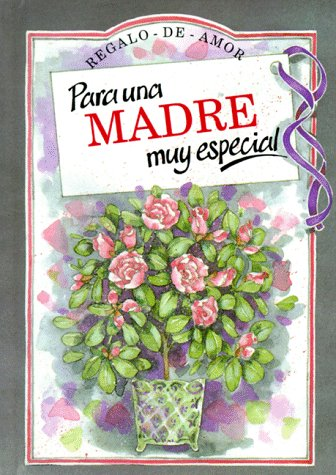 Para UNA Madre Muy Especial: (Special Mother) (To-Give-And-To-Keep) por Pam Brown