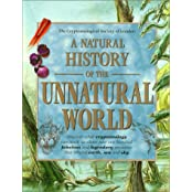 A Natural History of the Unnatural World: Selected Files from the Archives of the Cryptozoological Society of London