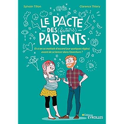 Le pacte des (futurs) parents: Et si on se mettait d'accord (sur quelques règles) avant de se lancer dans l'aventure ?