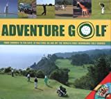 Telecharger Livres Adventure Golf From Fairways to Fun Days Attractions On and Off the World s Most Remarkable Golf Courses Pilot Guides (PDF,EPUB,MOBI) gratuits en Francaise