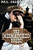 Mail Order Bride: The Mismatched Bride: Clean and Wholesome Western Historical Romance (Big Bertha's Mail Order Brides Book 1) (English Edition)