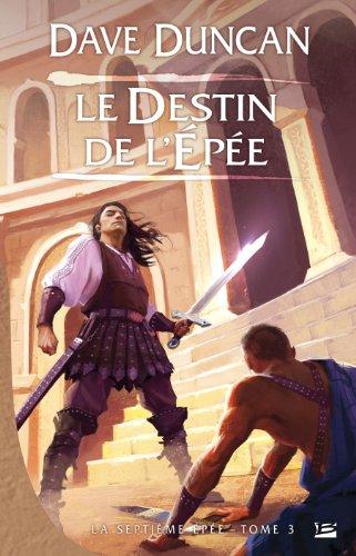 La Septième Épée, tome 3 : Le Destin de l'épée