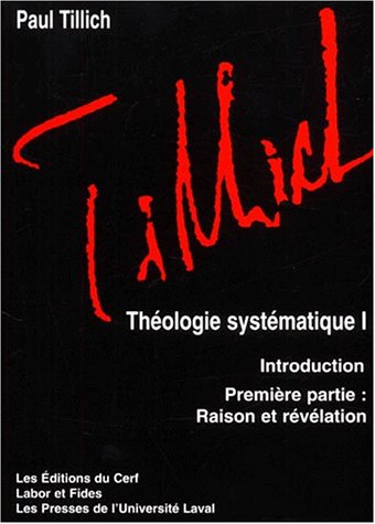 Théologie systématique. Tome 1, Raison et révélation