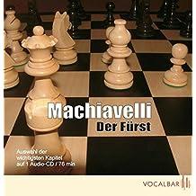 Machiavelli: Der Fürst: Der Klassiker der Verhaltensstrategie in Politik und Wirtschaft