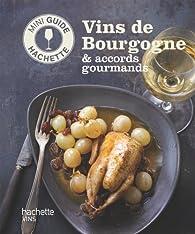 Les vins de Bourgogne: accords gourmands par Olivier Bompas