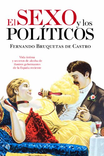 El sexo y los políticos (Historia) por Fernando Bruquetas de Castro