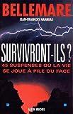 survivront ils ? 45 suspenses o?? la vie se joue ? pile ou face by pierre bellemare 2001 11 02