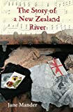 Front cover for the book The story of a New Zealand river by Jane Mander
