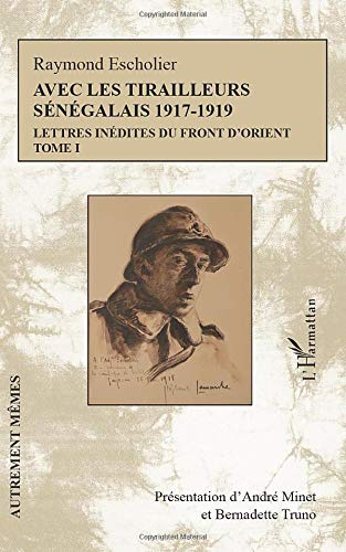 Avec les tirailleurs sénégalais 1917-1919