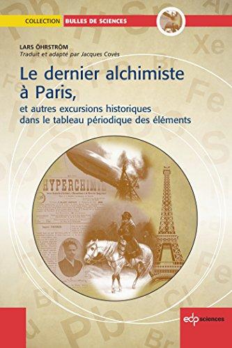 Le dernier alchimiste à Paris, et autres excursions historiques dans le tableau périodique des éléments