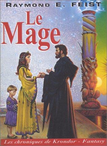 Les Chroniques de krondor, tome 2 : Le Mage par Raymond Elias Feist