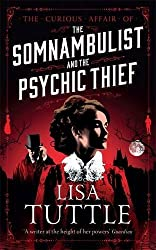 The Somnambulist and the Psychic Thief (The Curious Affair of) by Lisa Tuttle (2016-06-16)